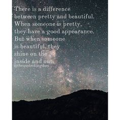 The difference between pretty and beautiful..