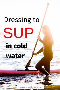 Not sure what to wear to SUP in cold water? Check out these recommendations including if you need a wetsuit, and what kind. Don't let the cold water deter you. Suit up and get on your board. Paddle Board Surfing, Paddle Board Yoga, Kayak Paddle, Standup Paddle Board, Paddle Boarding, E Skate, Water Surfing, Canoe Camping, Sup Yoga
