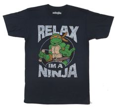 Teenage Mutant Ninja Turtles Relax I'm A Ninja TMNT Licensed Adult Shirt S-XXL