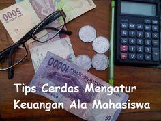 Tips Cerdas Mengatur Keuangan Ala Mahasiswa