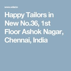 Happy Tailors in New No.36, 1st Floor Ashok Nagar, Chennai, India