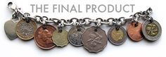 love this coins-from-around-the-world charm bracelet. this is the only time in my life I can say I'm sad I don't own a drill press