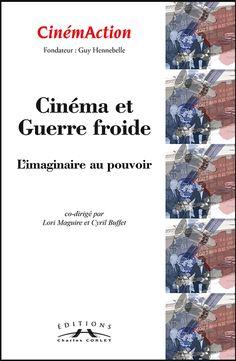 Cinémaction n° 150 : « Cinéma et guerre froide»