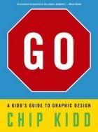 Go: A Kidd's Guide to Graphic Design   Designers & Books