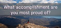 what accomplishment are you most proud of interview