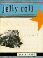 Jelly Rolls: A Blues by Kevin Young #poetry