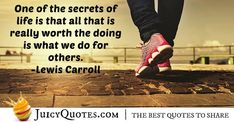 Enjoy these great Altruism Quotes. Worth of Altruism Quote Secret Life, The Secret, Daily Quotes, Best Quotes, Lewis Carroll, Jokes Quotes, Together We Can, Be Yourself Quotes, Picture Quotes