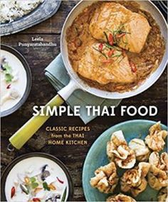 Simple Thai Food: Classic Recipes by Leela Punyaratabandhu, eBook, Cookbook, Asian Cooking, Travel Thai Restaurant, Thai Cookbook, Cookbook Shelf, Cookbook Pdf, Thai Grilled Chicken, Chicken Salad, Grilled Beef, Crispy Chicken, Chicken Curry