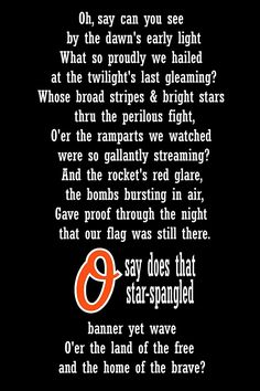 Orioles National Anthem print! LOVE :) No one sings it like good ole' Baltimore!