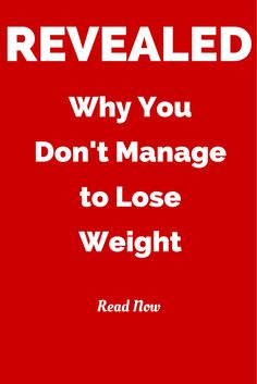 Revealed: Why You Don't Manage to Lose Weight http://havetodiet.blogspot.com/2015/06/revealed-why-you-dont-manage-to-lose.html  #weightloss #howtoloseweight #nutrition #health #diet #fitness #wellness