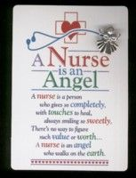A Nurse is an Angel Pin & Poem Card  $6.50  Show your appreciation to that special nurse by giving her this special little angel to wear on her name badge. Comes with a poem card.  https://www.angeldesignsbydenise.com/category.php?ct=0&id=92