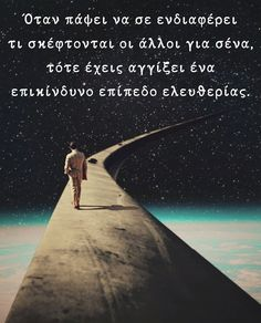 Greek Quotes, Be A Better Person, True Words, Picture Quotes, Motivational Quotes, Wisdom, Sayings, Movie Posters, Movies