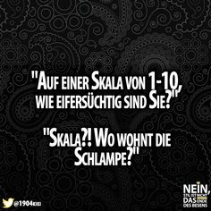 Oh je :D #Eifersucht #Skala #SpruchdesTages #lustig #Lachenistgesund #besenstilvoll Things To Think About, Weird Things, Funny Things, Good Jokes, Humor, Haha, 1, Moment, Female