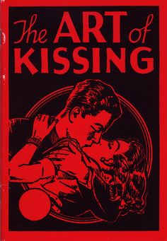 """""""The Art of Kissing by Hugh Morris, 45 pages; includes: 'How to Kiss Girls with Different Sizes of Mouth'; the 'French """"Soul"""" Kiss'; the '""""Vacuum"""" Kiss'; the '""""Spiritual"""" Kiss'; Photo Wall Collage, Picture Wall, Red Valentine, Felix Vallotton, Arte Dope, Morris, Photocollage, Red Aesthetic, Aesthetic Grunge"""
