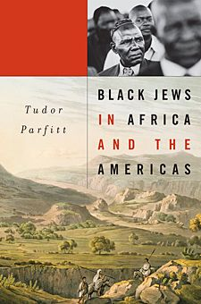 FOR THE BOOKSHELF: Black Jews in Africa and the Americas by Tudor Parfitt