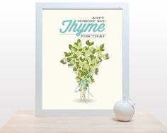 Kitchen Thyme Print Ain't Nobody Got Thyme For That by noodlehug, $18.00 - Poster art decor herb minimal eggshell aqua yellow modern spices herbs funny quote herbs modern