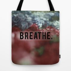 BREATHE. Tote Bag by Sarah Zanon - $22.00 Breathe, Ted, Reusable Tote Bags