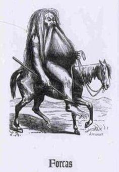 """Furcas (Demone).  In demonologia Furcas è un Cavaliere dell'Inferno che comanda venti legioni di demoni. Insegna filosofia, astronomia (astrologia per alcuni autori), retorica, logica, chiromanzia e piromanzia. Furcas è raffigurato come un vecchio crudele con barba e capelli lunghi in groppa a un cavallo. L'etimologia del nome deriva dalla parola latina """"furca"""", forca."""