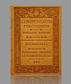 """Compendium Ferculorum albo zebranie potraw…"" - ""Compendium Ferculorum or a collection of dishes and recipes"". Luxury artistic book. http://www.kurtiak-ley.com/compendium_ferculorum/ . Luksusowa kisążka artystyczna. http://www.kurtiak-ley.pl/compendium-ferculorum/"