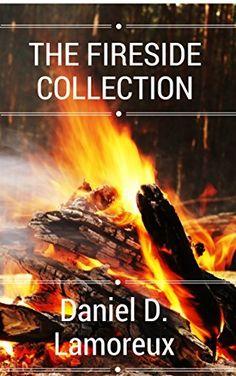 The Fireside Collection by Daniel D. Lamoreux, http://www.amazon.com/dp/B00OGY6FUA/ref=cm_sw_r_pi_dp_g-OAub1N6TWBD  Tag: #99c #99p #99cents #99centsale #99centebook #promo #promos #bargain #bargainbook
