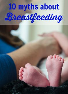 An expert lactation consultant debunks some common misconceptions about breastfeeding.