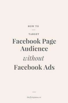 How to target Facebook Page Audience without Facebook Ads