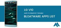 List of LG V10 Bloatware Apps safe to remove