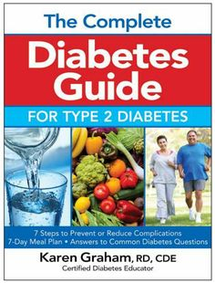 The Complete Diabetes Guide for Type 2 Diabetes by Karen Graham, RD, CDE