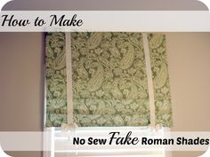 Before Meets After: How To: Make no sew fake roman shades