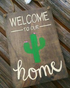 Welcome to our home, saguaro cactus, wood sign, welcome sign, arizona native Custom Handcrafted Designs by Doh Doh's Boutique  www.facebook.com/dohdohsboutique