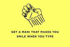 Get a mani that makes you smile when you type