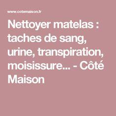Nettoyer matelas : taches de sang, urine, transpiration, moisissure... - Côté Maison