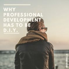 Why Teacher Professional Development has to be D.I.Y. – EDUWELLS