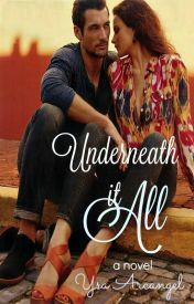 Underneath It All [#Wattys2015] - Wattpad  Tortured by the tragedy of his past and conflicted by her unresolved future, being together was an option. Follow them on a journey together, apart and everything in between as they overcome tragic pasts & biggest fears.