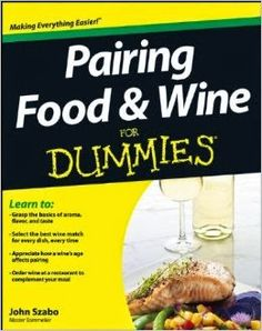 A review of Pairing Food & Wine for Dummies by John Szabo.