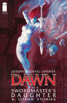 Dawn: The Swordmaster's Daughter & Other Stories In his first new Dawn comic in three years, JOSEPH MICHAEL LINSNER brings to life three classic tales as only Dawn can. 'THE SWORDMASTER'S DAUGHTER' shows a young Dawn inspiring Darrian to become a master swordsman. In 'SAMSARA,' Dawn learns that Death is never late for an appointment. And in 'THE WHITE PHOENIX,' Dawn shows Darrian if it is right to fight false friends by sharing with him a page from The Bhagavad Gita.