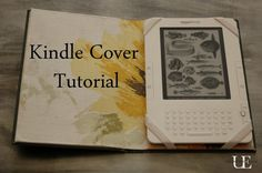 Kindle cover tutorial. I made a very similar one, substituting carboard and fabric with a square of felt.