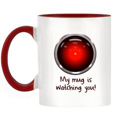 Funny My Mug is Watching You Design Two-Tone Mug with Red Handle & Inner Funny Me, Your Design, Presents, Mugs, Watches, Amazon, Tableware, Red, Gifts