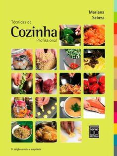 Técnicas de Cozinha Profissional - 3ª Ed.