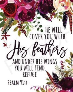 Thank You Quotes Discover Scripture Art - Psalm watercolor flowers watercolor feathers boho Scripture Art - Psalm watercolor flowers watercolor feathers boho Psalm 91 4, Psalm 91 Prayer, Isaiah 41 10, Bible Verses Quotes, Bible Scriptures, Bible Verses For Hard Times, Motivational Scriptures, Bible Psalms, Powerful Scriptures