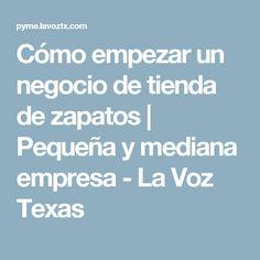Cómo empezar un negocio de tienda de zapatos   Pequeña y mediana empresa - La Voz Texas Texas, Shopping, Shoe Shop, Create