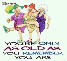 funny old lady cartoons | ... the Old Lady!: You're Only As Old As You Remember You Are [CARTOON | older and wiser! | Pinterest | Lady, The Old and Happy ...