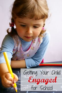 Tips for Getting Your Child Engaged for School.