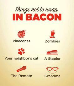 Bacon                                                       …