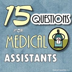 medical assistants interview have you ever done any volunteer work for a medical - Medical Assistant Interview Questions And Answers