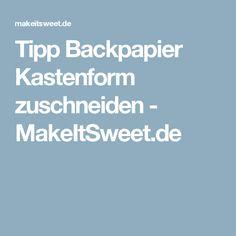 Tipp Backpapier Kastenform zuschneiden - MakeItSweet.de