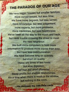 The paradox of our age. Quote by the 14th Dalai Lama.