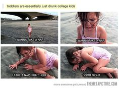 Toddlers are essentially just drunk college kids