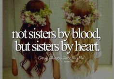 I don't have any blood sisters, but since I was two I've had a best friend❤u faith