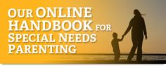 PhD In Special Education's Online Handbook for Special Needs Parenting - Resources for parents at every stage of the journey of caring for their special needs children. From learning more about special needs to picking a school, planning a financial future, and getting past the bullying and discrimination that so often plague people with special needs. #SpecialNeedsParenting